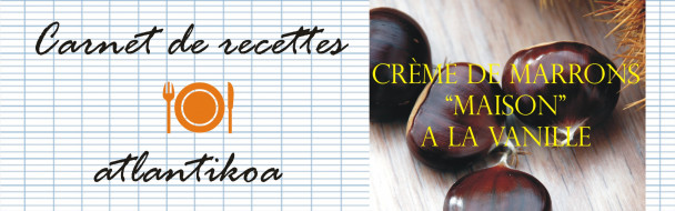 Recette de la crème de marrons ou châtaignes « maison »